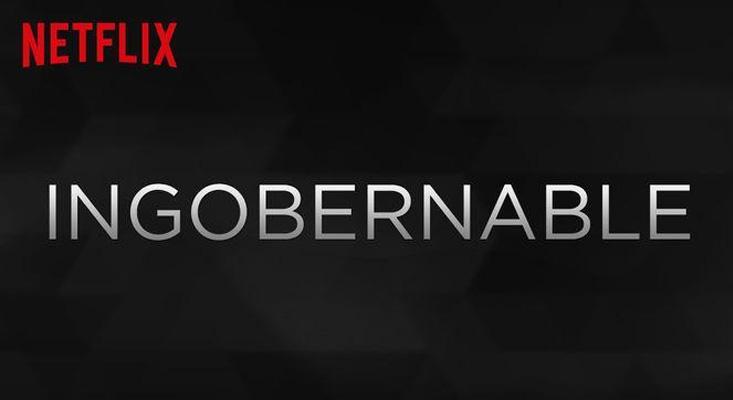 Ingobernable (Netflix)